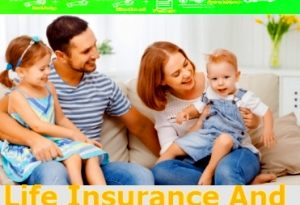 Life Insurance And Its Benefits